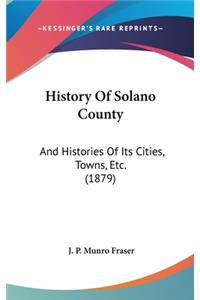 History of Solano County: And Histories of Its Cities, Towns, Etc. (1879)