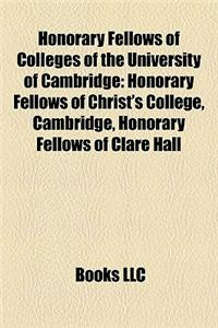 Honorary Fellows of Colleges of the University of Cambridge: Honorary Fellows of Christ's College, Cambridge, Honorary Fellows of Clare Hall