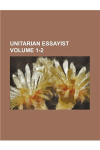Unitarian Essayist Volume 1-2