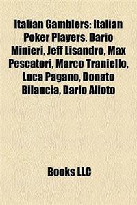 Italian Gamblers: Italian Poker Players, Dario Minieri, Jeff Lisandro, Max Pescatori, Marco Traniello, Luca Pagano, Donato Bilancia, Dar