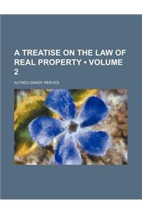 A Treatise on the Law of Real Property Volume 2