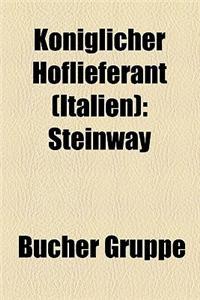 K Niglicher Hoflieferant (Italien): Steinway
