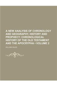 A New Analysis of Chronology and Geography, History and Prophecy (Volume 2); Chronological History of the Old Testament and the Apocrypha