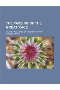 The Passing of the Great Race; Or, the Racial Basis of European History