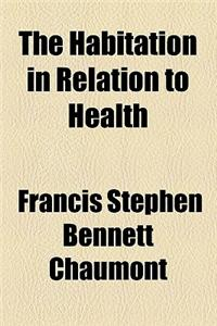 The Habitation in Relation to Health