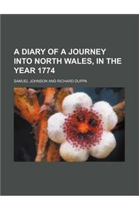 A Diary of a Journey Into North Wales, in the Year 1774