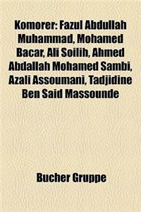 Komorer: Fazul Abdullah Muhammad, Mohamed Bacar, Ali Soilih, Ahmed Abdallah Mohamed Sambi, Azali Assoumani, Tadjidine Ben Said