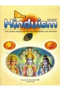 Let's Know Hinduism: The Oldest Religion of Infinite Adaptability and Diversity