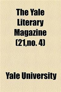 The Yale Literary Magazine (Volume 21, No. 4)