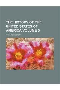 The History of the United States of America Volume 5