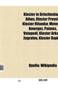 Kloster in Griechenland: Athos, Kloster Preveli, Kloster Hilandar, Meteora, Patmos, Amorgos, Vatopedi, Moni Asomaton, Kloster NEA Moni
