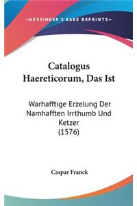 Catalogus Haereticorum, Das Ist