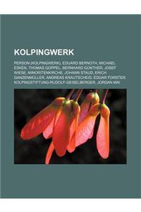Kolpingwerk: Person (Kolpingwerk), Eduard Bernoth, Michael Esken, Thomas Goppel, Bernhard Gunther, Josef Wiese, Minoritenkirche, Jo