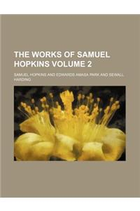 The Works of Samuel Hopkins (Volume 2)