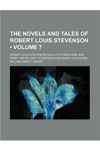 The Novels and Tales of Robert Louis Stevenson (Volume 7)