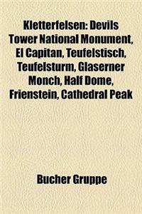 Kletterfelsen: Devils Tower National Monument, El Capitan, Teufelstisch, Teufelsturm, Glaserner Monch, Half Dome, Frienstein, Cathedr