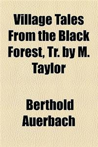 Village Tales from the Black Forest, Tr. by M. Taylor