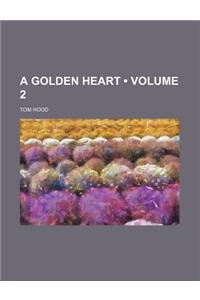A Golden Heart (Volume 2)