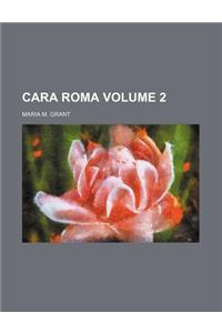Cara Roma Volume 2