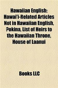 Hawaiian English: Hawai'i-Related Articles Not in Hawaiian English, Okina, List of Heirs to the Hawaiian Throne, House of Laanui
