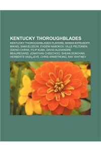 Kentucky Thoroughblades: Kentucky Thoroughblades Players, Miikka Kiprusoff, Mikael Samuelsson, Evgeni Nabokov, Ville Peltonen, Zdeno Chara