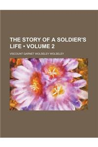 The Story of a Soldier's Life (Volume 2)