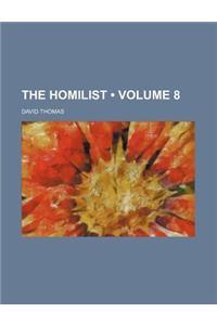 The Homilist (Volume 8)