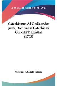 Catechismus Ad Ordinandos Juxta Doctrinam Catechismi Concilii Tridentini (1703)