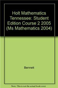 Holt Mathematics: Student Edition Course 2 2005
