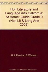 Holt Literature and Language Arts California: At Home: Guide Grade 9