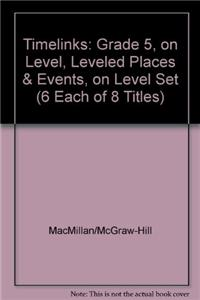 Timelinks: Grade 5, on Level, Leveled Places & Events, on Level Set (6 Each of 8 Titles)