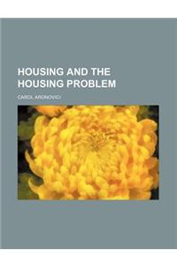 Housing and the Housing Problem