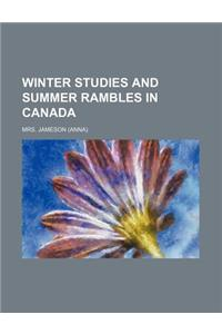 Winter Studies and Summer Rambles in Canada (Volume 2)