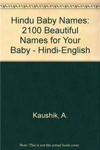 Hindu Baby Names: 2100 Beautiful Names for Your Baby - Hindi-English