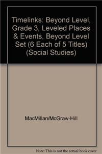 Timelinks: Beyond Level, Grade 3, Leveled Places & Events, Beyond Level Set (6 Each of 5 Titles)