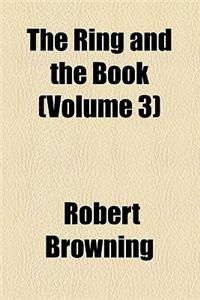 The Ring and the Book (Volume 3)