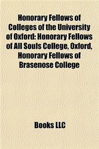 Honorary Fellows of Colleges of the University of Oxford: Honorary Fellows of All Souls College, Oxford, Honorary Fellows of Brasenose College