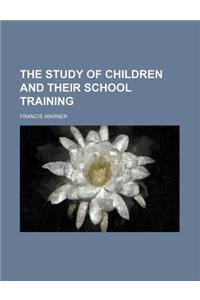 The Study of Children and Their School Training