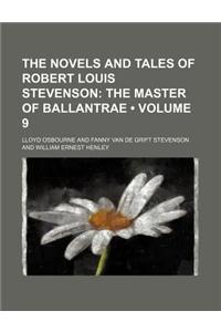 The Novels and Tales of Robert Louis Stevenson (Volume 9); The Master of Ballantrae