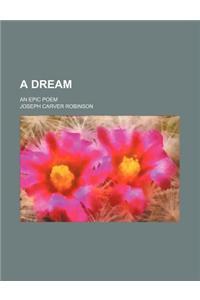 A Dream; An Epic Poem
