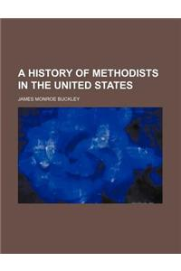 A History of Methodists in the United States