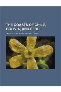 The Coasts of Chile, Bolivia, and Peru