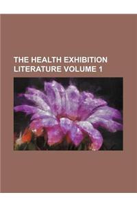 The Health Exhibition Literature Volume 1