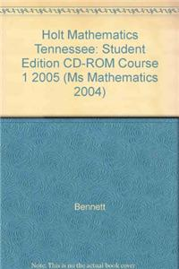 Holt Mathematics Tennessee: Student Edition CD-ROM Course 1 2005