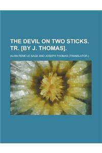 The Devil on Two Sticks. Tr. [By J. Thomas]
