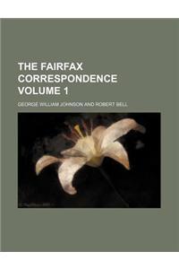 The Fairfax Correspondence Volume 1