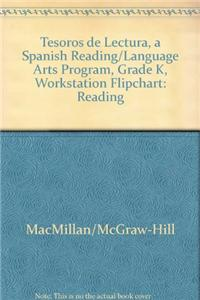 Tesoros de Lectura, a Spanish Reading/Language Arts Program, Grade K, Workstation Flipchart: Reading