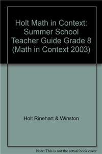 Holt Math in Context: Summer School Teacher Guide Grade 8