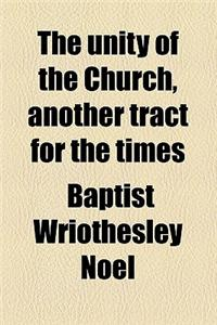 The Unity of the Church, Another Tract for the Times