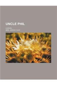 Uncle Phil; A Novel